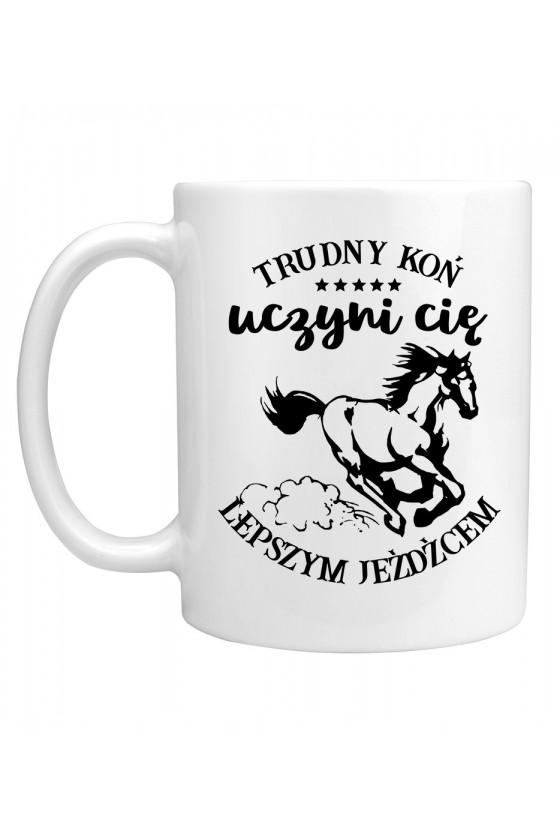 Kubek Trudny koń uczyni cię lepszym jeźdźcem