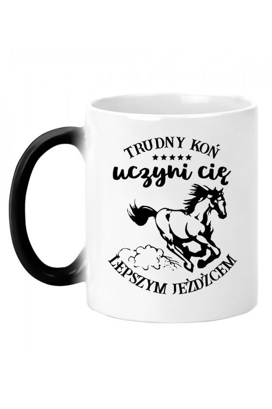 Kubek magiczny Trudny koń uczyni cię lepszym jeźdźcem
