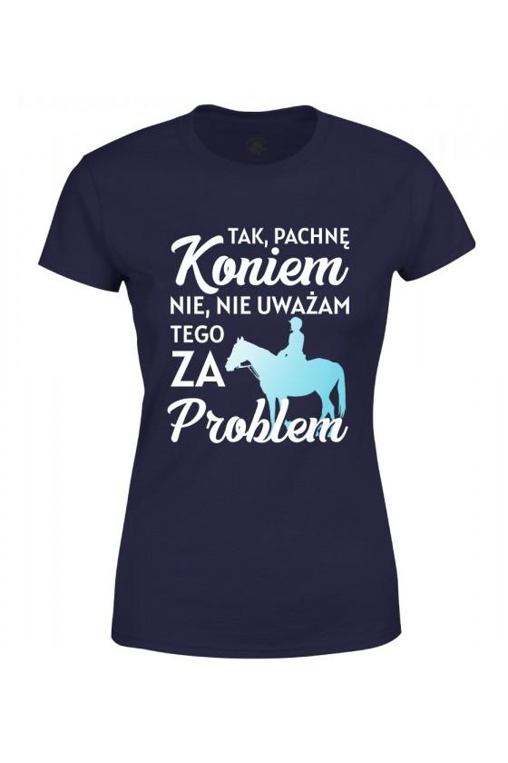Koszulka damska Pachnę koniem i to nie problem