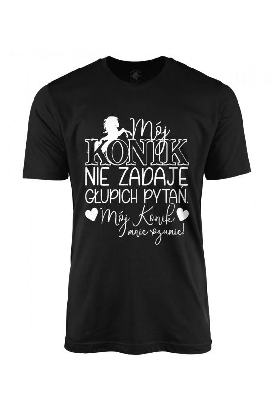 Koszulka męska Mój Konik nie zadaje głupich pytań