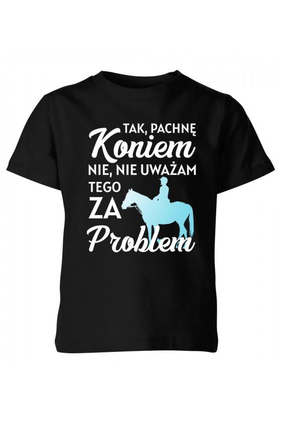 Koszulka dziecięca Pachnę koniem i to nie problem