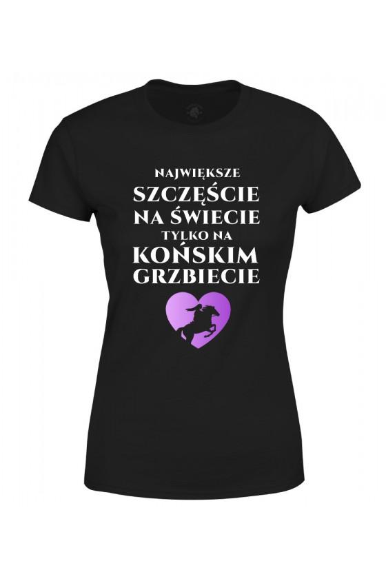Koszulka damska Największe szczęście na świecie na końskim grzbiecie